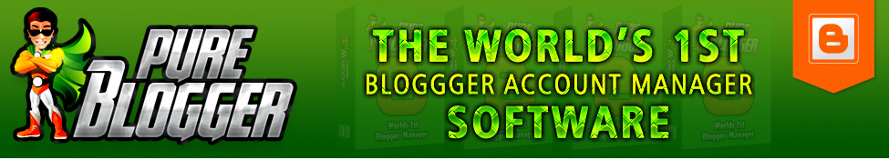 Pure Blogger : The World's 1st Blogspot Management Software